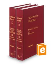 Criminal Practice and Procedure, 3d (Vols. 12 and 13, Washington Practice Series)