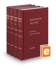 Evidence Law and Practice 6th (Vols. 5, 5A, 5B & 5C, Washington Practice Series)