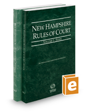 New Hampshire Rules of Court - State and Federal, 2017 ed. (Vols. I & II, New Hampshire Court Rules)