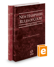 New Hampshire Rules of Court - State and Federal, 2018 ed. (Vols. I & II, New Hampshire Court Rules)