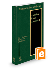 Appellate Rules Annotated, 2021 ed. (Vol. 3, Minnesota Practice Series)