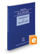 West's® Illinois Probate Act and Related Laws, 2016 ed.