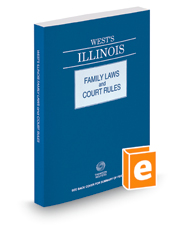West's® Illinois Family Laws and Court Rules, 2016 ed.