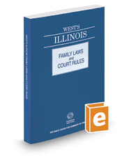 West's® Illinois Family Laws and Court Rules, 2017 ed.