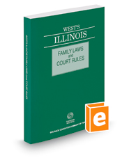 West's® Illinois Family Laws and Court Rules, 2018 ed.