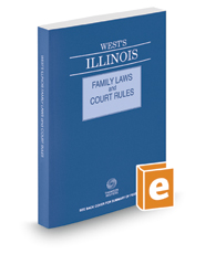 West's® Illinois Family Laws and Court Rules, 2019 ed.
