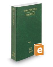 Evidence, 2016-2017 ed. (Vol. 7, Iowa Practice Series)