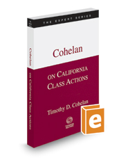 Cohelan on California Class Actions, 2016-2017 ed. (The Expert Series)