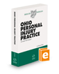 Ohio Personal Injury Practice, 2021 ed. (Baldwin's Ohio Handbook Series)