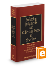Enforcing Judgments and Collecting Debts in New York, 2015-2016 ed. (Vol. A, New York Practice Series)
