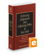 Enforcing Judgments and Collecting Debts in New York, 2017-2018 ed. (Vol. A, New York Practice Series)