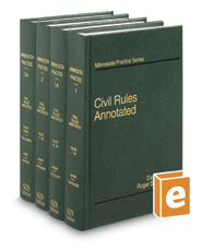 Civil Rules Annotated, 6th (Vols. 1, 1A, 2, & 2A,  Minnesota Practice Series)