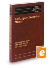 Bankruptcy Exemption Manual, 2018 ed. (West's® Bankruptcy Series)