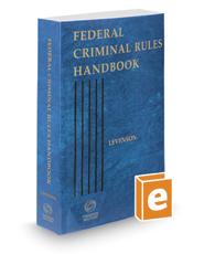 Federal Criminal Rules Handbook, 2017 ed.