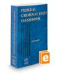 Federal Criminal Rules Handbook, 2021 ed.