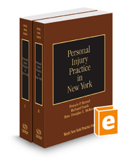 Personal Injury Practice in New York, 2017-2018 ed. (Vols. B-C, New York Practice Series)
