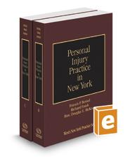 Personal Injury Practice in New York, 2019-2020 ed. (Vols. B-C, New York Practice Series)