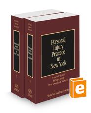 Personal Injury Practice in New York, 2021 ed. (Vols. B-C, New York Practice Series)