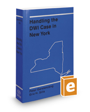 Handling the DWI Case in New York, 2016-2017 ed.
