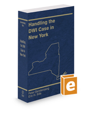 Handling the DWI Case in New York, 2017-2018 ed.