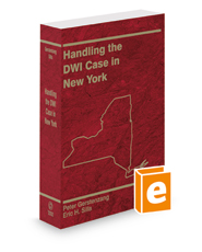 Handling the DWI Case in New York, 2018-2019 ed.