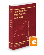 Handling the DWI Case in New York, 2020-2021 ed.