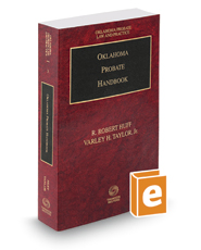 Oklahoma Probate Handbook, 2016 ed. (Vol. 3, Oklahoma Probate Law and Practice)