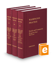 Family and Community Property Law with Forms, 2d (Vols. 19, 20, and 21, Washington Practice Series)