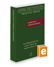 Connecticut Probate Deskbook, 2017 ed. (Connecticut Estates Practice)