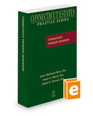 Connecticut Probate Deskbook, 2018 ed. (Connecticut Estates Practice)