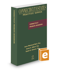 Connecticut Probate Deskbook, 2020 ed. (Connecticut Estates Practice)