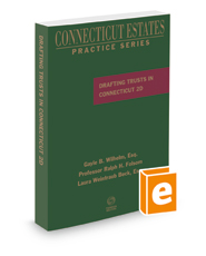 Drafting Trusts in Connecticut, 2018 ed. (Connecticut Estates Practice)