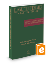 Incapacity, Powers of Attorney and Adoption in Connecticut, 2018 ed. (Connecticut Estates Practice)