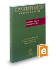 Drafting Wills in Connecticut, 2017-2018 ed. (Connecticut Estates Practice)