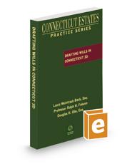 Drafting Wills in Connecticut, 2020-2021 ed. (Connecticut Estates Practice)