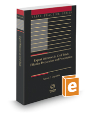 Expert Witnesses in Civil Trials, Effective Preparation and Presentation, 2016-2017 ed. (Trial Practice Series)