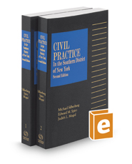 Civil Practice in the Southern District of New York, 2017-2018 ed.