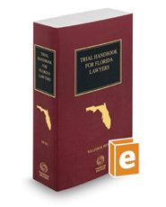 Trial Handbook for Florida Lawyers, 2016-2017 ed.