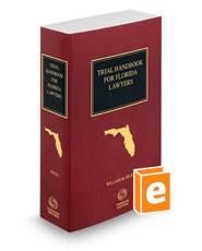Trial Handbook for Florida Lawyers, 2018-2019 ed.