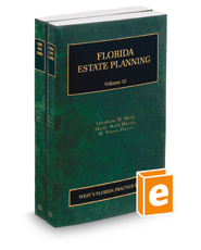 Florida Estate Planning, 2017-2018 ed. (Vol. 12 & 13, Florida Practice Series)