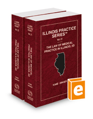 The Law of Medical Practice in Illinois, 3d, 2020 ed. Vol. 21-22 (Illinois Practice Series)