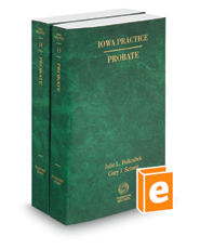 Iowa Probate, 2018-2019 ed. (Vol. 13 & 14, Iowa Practice Series)