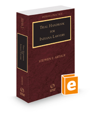 Trial Handbook for Indiana Lawyers, 2021 ed. (Vol. 6, Indiana Practice Series)