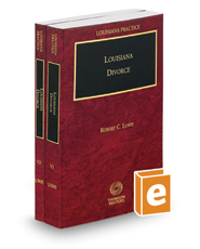 Louisiana Divorce, 2017 ed. (Vols. 1 and 2, Louisiana Practice Series)