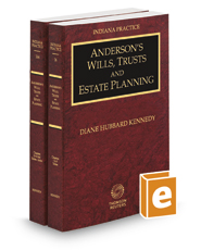Anderson's Wills, Trusts and Estate Planning, 2016-2017 ed. (Vols. 26 and 26A, Indiana Practice Series)
