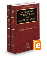 Anderson's Wills, Trusts and Estate Planning, 2018-2019 ed. (Vols. 26 and 26A, Indiana Practice Series)
