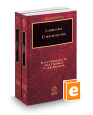 Louisiana Corporations, 2018 ed. (Vols. 1 and 2, Louisiana Practice Series)