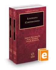 Louisiana Corporations, 2018 ed. (Vols. 1 and 2, Louisiana Practice Series)