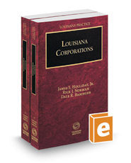 Louisiana Corporations, 2019 ed. (Vols. 1 and 2, Louisiana Practice Series)