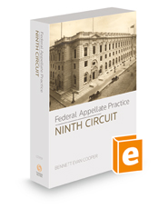 Federal Appellate Practice: Ninth Circuit, 2017-2018 ed.